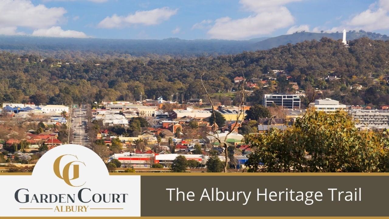 The Albury Heritage Trail - Garden Court Motel Albury Accommodation