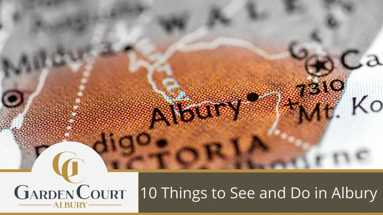 10 Things to See and Do in Albury - Garden Court Motel Albury Accommodation