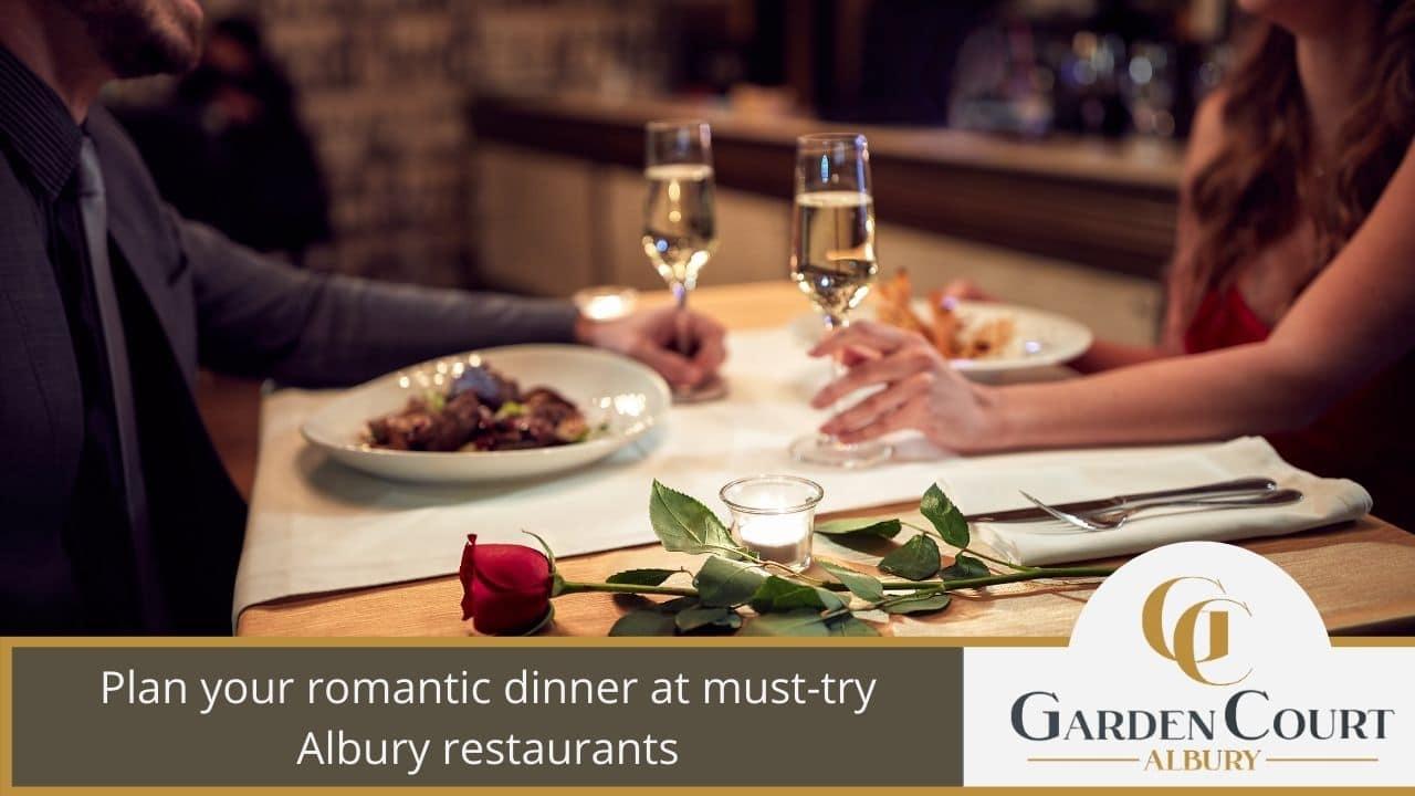 Plan your romantic dinner at must-try Albury restaurants