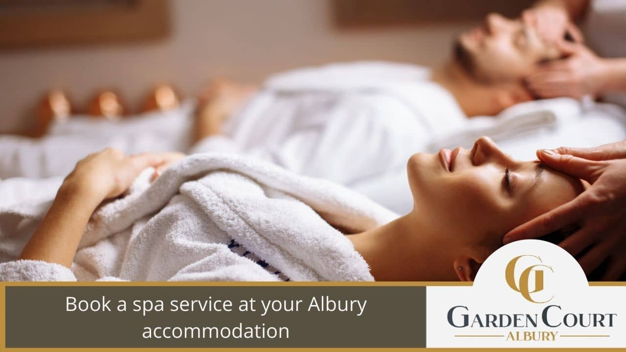 Book a spa service at your Albury accommodation