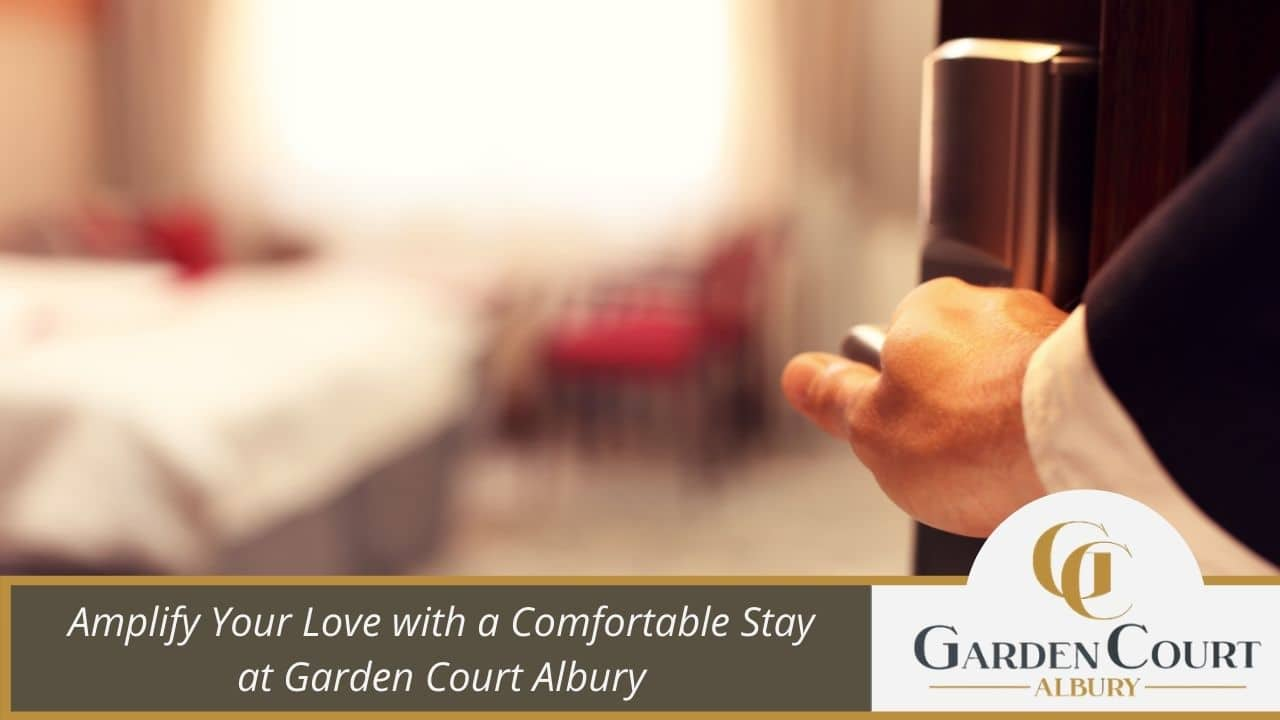Amplify Your Love with a Comfortable Stay at Garden Court Albury
