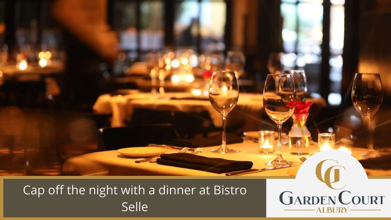 Cap off the night with a dinner at Bistro Selle